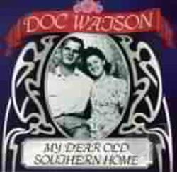 Watson, Doc - My Dear Old Southern Home CD Cover Art