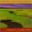 Ostroushko, Peter - Pilgrims on the Heart Road CD Cover Art