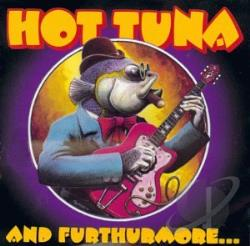 Hot Tuna - And Furthermore. CD Cover Art