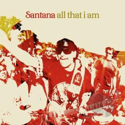Santana - All That I Am CD Cover Art