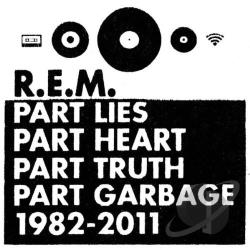 R.E.M. - Part Lies Part Heart Part Truth Part Garbage: 1982-2011 CD Cover Art