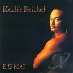 Reichel, Keali'I - E O Mai CD Cover Art