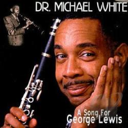 White, Michael, Dr. - Song for George Lewis CD Cover Art