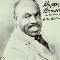 Brown, Nappy - I Done Got Over CD Cover Art