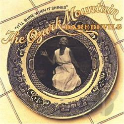 Ozark Mountain Daredevils - It'll Shine When It Shines CD Cover Art
