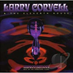Coryell, Larry / Larry Coryell & Eleventh House - Improvisations: Best of the Van