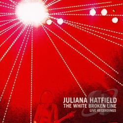 Hatfield, Juliana - White Broken Line: Live Recordings CD Cover Art