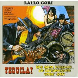Lallo Gori - Tequila!/Era Sam Wallashlochiamavano Cosi Sia! CD Cover Art