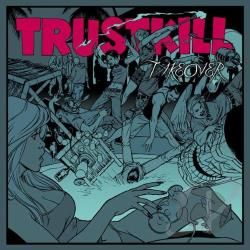 Trustkill Takeover CD Cover Art