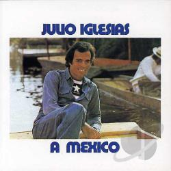 Iglesias, Julio - Mexico CD Cover Art