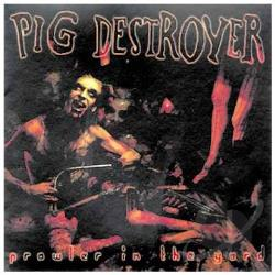 Pig Destroyer - Prowler in the Yard CD Cover Art