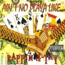 Rappin' 4-Tay - Ain't No Playa CD Cover Art