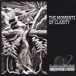 Moments of Clarity - It's a Black and White World CD Cover Art