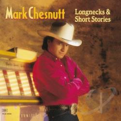 Chesnutt, Mark - Longnecks & Short Stories CD Cover Art