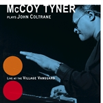 Tyner, Mccoy - McCoy Tyner Plays John Coltrane: Live at the Village Vanguard CD Cover Art