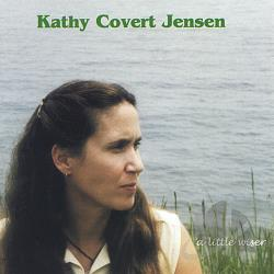 Kathy Covert Jensen - Little Wiser CD Cover Art