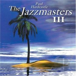 Hardcastle, Paul - Jazzmasters III CD Cover Art