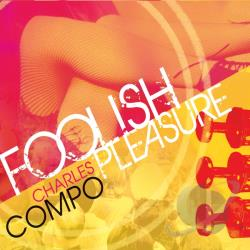 Charles Compo - Foolish Pleasure CD Cover Art