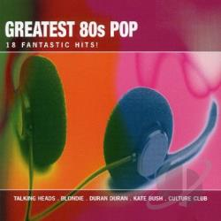 Greatest 80's Pop: 18 Fantastic Hits CD Cover Art