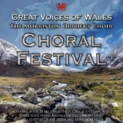 Morriston Orpheus Choir - Great Voices of Wales: Choral Festival CD Cover Art