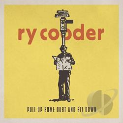 Cooder, Ry - Pull Up Some Dust and Sit Down CD Cover Art