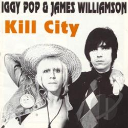 Pop, Iggy / Williamson, James - Kill City CD Cover Art