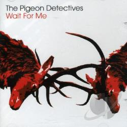 Pigeon Detectives - Wait for Me CD Cover Art