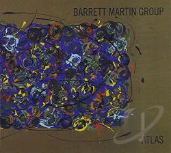 Barrett Martin Group - Atlas CD Cover Art