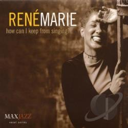 Marie, Rene - How Can I Keep from Singing? CD Cover Art