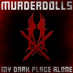 Murderdolls - My Dark Place Alone DB Cover Art
