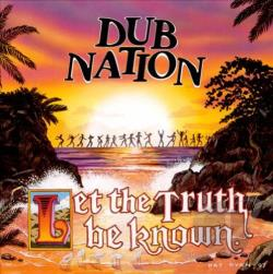 Dub Nation - Let the Truth Be Known CD Cover Art