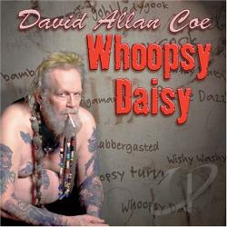 Coe, David Allan - Whoopsy Daisy CD Cover Art