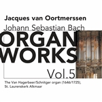 Van Oortmerssen: Org - J.S. Bach: Organ Works, Vol. 5 CD Cover Art