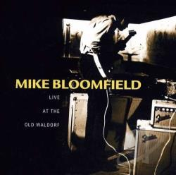 Mike Bloomfield - Live at the Old Waldorf CD Cover Art