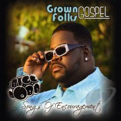 Robb, Bigg - Grown Folks Gospel: Songs of Encouragement CD Cover Art