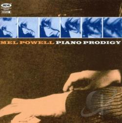 Powell, Mel - Piano Prodigy CD Cover Art