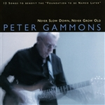 Gammons, Peter - Never Slow Down, Never Grow Old CD Cover Art