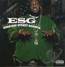 E.S.G. - Everyday Street Gangsta CD Cover Art