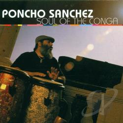Sanchez, Poncho - Soul of the Conga CD Cover Art