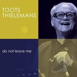 Thielemans, Toots - Do Not Leave Me CD Cover Art