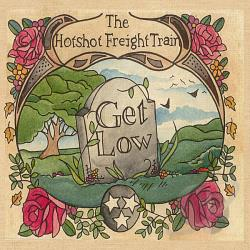 Hotshot Freight Train - Get Low CD Cover Art