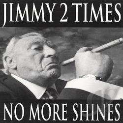 Times, Jimmy 2 - No More Shines CD Cover Art