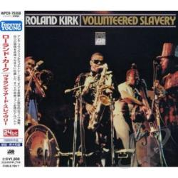 Kirk, Roland - Volunteered Slavery CD Cover Art