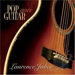Juber, Laurence - Pop Goes Guitar CD Cover Art