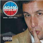 Sandler, Adam - Shhh...Don't Tell (U.S. Pa Version) DB Cover Art