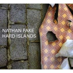 Fake, Nathan - Hard Islands CD Cover Art