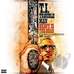 T.I. - Trouble Man: Heavy Is the Head CD Cover Art