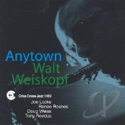Weiskopf, Walt - Anytown CD Cover Art
