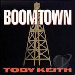 Keith, Toby - Boomtown CD Cover Art