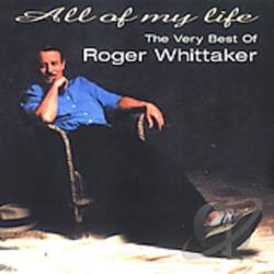 Whittaker, Roger - All of My Life: The Very Best of Roger Whittaker CD Cover Art